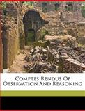 Comptes Rendus of Observation and Reasoning, Jy Buchanan, 114931382X