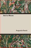 Ink in Bloom, Augusta Kautz, 140862382X