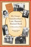 My Great-Grandmother's Lost, Banned, Burned Book, Maureen Polasek Viaclovsky, 1453793828