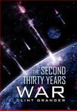 The Second Thirty Years War, Clint Granger, 146918382X