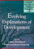 Evolving Explanations of Development : Ecological Approaches to Organism-Environment Systems, , 1557983828