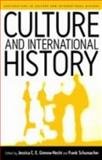Culture and International History, Jessica C. E. Gienow-Hecht and Frank Schumacher, 1571813829