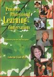 Protocols for Professional Learning Conversations : Cultivating the Art and Discipline, Glaude, Catherine, 1935543822