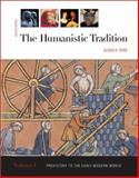 The Humanistic Tradition : Prehistory to the Early Modern World, Fiero, Gloria K., 0072493828