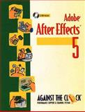 Adobe(R) after Effects(R) 5 and 5.5 : Motion Graphics and Visual Effetcs, Against The Clock, 0130423823