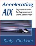 Accelerating AIX : Performance Tuning for Programmers and Systems Administrators, Chukran, Rudy, 0201633825
