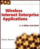 Wireless Internet Enterprise Applications, Chetan Sharma, 0471393827