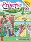 Princess Super Sticker Book, Eileen Rudisill Miller, 0486483827