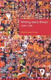 Writing Black Britain, 1948-98 : An Interdisciplinary Anthology, Procter, James, 071905382X