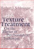 The Texture of Treatment : Lectures on Psychoanalytic Technique, Schlesinger, Herbert, 0881633828