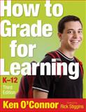 How to Grade for Learning, K-12, , 1412953820