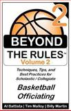 Beyond the Rules - Basketball Officiating - Volume 2, Billy Martin and Tim Malloy, 1493693824