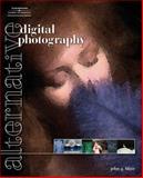 Alternative Digital Photography 9781598633825