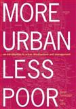 More Urban, Less Poor : An Introduction to Urban Development and Management, Tannerfeldt, Goran and Ljung, Per, 1844073823