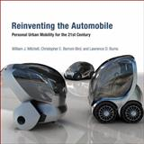 Reinventing the Automobile : Personal Urban Mobility for the 21st Century, Mitchell, William J. and Borroni-Bird, Chris E., 0262013827