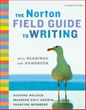 The Norton Field Guide to Writing with Readings and Handbook, Bullock, Richard and Goggin, Maureen Daly, 0393933822
