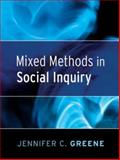 Mixed Methods in Social Inquiry, Greene, Jennifer C., 0787983829