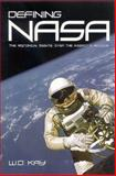 Defining NASA, W. D. Kay, 0791463826