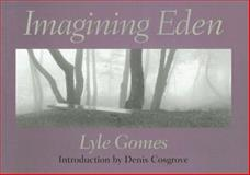 Imagining Eden : Connecting Landscapes, Gomes, Lyle, 0813923824