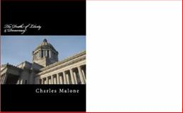 The Death of Liberty and Democracy : The Conservative War on America and the Growth of American Fascism, Malone, Charles, 0988333821