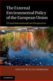 The External Environmental Policy of the European Union : EU and International Law Perspectives, , 1107023823
