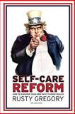 Self-Care Reform, CWC, Rusty, Rusty Gregory MS, CSCS, CWC, 149429382X