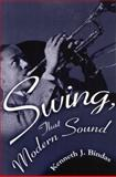 Swing, That Modern Sound, Bindas, Kenneth J., 1578063825