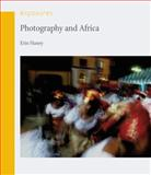 Photography and Africa, Haney, Erin, 1861893825