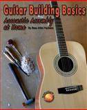 Guitar Building Basics, Beau A. Pacheco, 1929133820