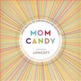 Mom Candy, Jena Pincott, 037572382X