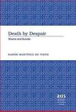 Death by Despair : Shame and Suicide, Martínez de Pisón L, Ramón, 0820463825