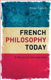 French Philosophy Today : A Historical Introduction, Peden, Knox, 1441193820