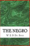 The Negro, W. E. B. Du Bois, 1484833821