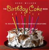 The Birthday Cake Book, Dede Wilson, 1558323821
