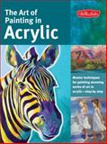 The Art of Painting in Acrylic, Creative Team at Walter Foster Publishing Staff and Darice Machel McGuire, 1600583822