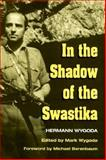 In the Shadow of the Swastika : A Jewish Resistor's Story, Wygoda, Hermann, 025202382X
