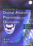 Wheeler's Dental Anatomy, Physiology and Occlusion, Ash, Major M. and Nelson, Stanley J., 0721693822