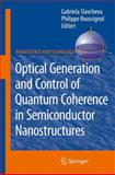 Optical Generation and Control of Quantum Coherence in Semiconductor Nanostructures, , 3642263828