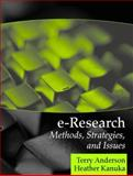 E-Research : Methods, Strategies, and Issues, Anderson, Terry and Kanuka, Heather, 0205343821