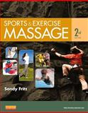 Sports and Exercise Massage : Comprehensive Care for Athletics, Fitness, and Rehabilitation, Fritz, Sandy, 032308382X