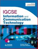 IGCSE Information and Communication Technology, Brown, Graham and Watson, David, 0340983825