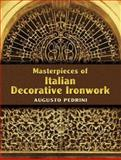 Masterpieces of Italian Decorative Ironwork, Augusto Pedrini, 0486443825