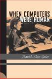 When Computers Were Human, Grier, David Alan, 0691133824