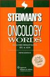 Stedman's Oncology Words : Includes Hematology, HIV and AIDS, , 0781773822