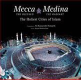 Mecca the Blessed, Medina the Radiant, Seyyed Hossein Nasr, 0804843821