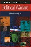 Art of Political Warfare, Pitney, John J., Jr., 0806133821