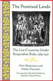 The Promised Lands : The Low Countries under Burgundian Rule, 1369-1530, Prevenier, Walter, 0812213823