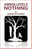 Absolutely Nothing, Darielys Tejera, 1436393825