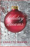 Holiday Dreams, Annette Mahon, 1477813829
