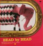 Bead by Bead : Reviving an Ancient African Tradition - The Monkeybiz Bead Project, Jackson, Barbara and Evans, Kristy, 1770093826
